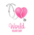 world heart day banner with stethoscope realistic vector image vector image