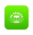 3d printing icon green vector image