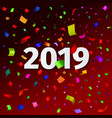 happy new year 2019 background with confetti vector image