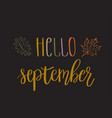 hello september lettering text vector image