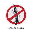 scolopendra harmful insect prohibition sign pest vector image vector image