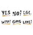 yes no like lol omg and wtf lettering handwritten vector image vector image