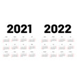 calendar for 2021 and 2022 year week starts on vector image