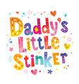 daddys little stinker vector image vector image