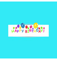 happy birthday banner with color balloons on vector image