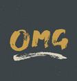 omg lettering handwritten sign hand drawn grunge vector image vector image