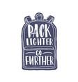 pack lighter go further motivational slogan or vector image vector image