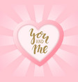 you and me hand drawn calligraphy and brush pen vector image
