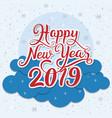 happy new year 2019 handwritten typography vector image