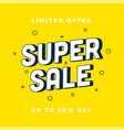 super sale banner yellow discount banner vector image
