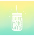 Drink more water poster Mason jar silhouette and vector image vector image
