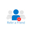 refer a friend icon vector image