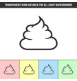 simple outline transparent poop icon on different vector image vector image