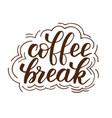 brush calligraphy coffee break vector image
