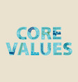 core values concept with icons and signs vector image vector image