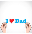 love for dad concept vector image vector image