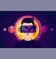 man with virtual reality masc cyber space glasses vector image