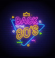 back to the 80s neon sign vector image vector image