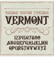 vintage label typeface called vermont vector image
