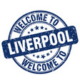 welcome to liverpool blue round vintage stamp vector image vector image