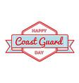 happy coast guard day greeting emblem vector image vector image