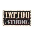 tattoo studio vintage rusty metal sign vector image
