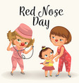 happy red nose day mother brought her daughter to vector image