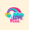 creative text love peace with rainbow and cloud vector image vector image