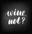 chalkboard blackboard lettering wine not vector image vector image