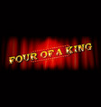 four a king vector image