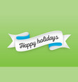 trendy retro ribbon with text happy holiday vector image vector image