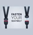 fasten your seat belt poster safe trip safety vector image vector image