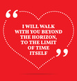 Inspirational love quote I will walk with you vector image vector image