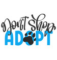 lettering phrase dont shop - adopt