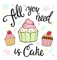 All you need is cake ink hand lettering and sweet vector image vector image