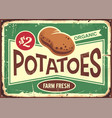 farm fresh potatoes vintage tin sign for vegetable vector image vector image