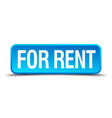for rent blue 3d realistic square isolated button vector image vector image