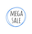 promotion grunge badge with mega sale sign vector image vector image