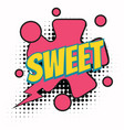 sweet comic word vector image vector image