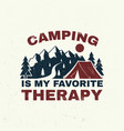 camping is my favorite therapy concept vector image vector image