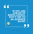 Inspirational motivational quote If you are afraid vector image vector image