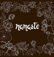 lotuses flowers and lettering namaste vector image