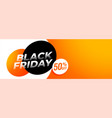 black friday offer and deals banner with text vector image vector image