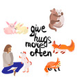 give hugs more often people and animals vector image
