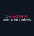 2nd lockdown covid-19 global epidemic vector image