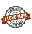 i love mom stamp sign seal vector image vector image