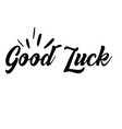 good luck inspirational quote with magic stars vector image