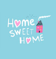 home sweet hime primitive graphic quote lettering vector image vector image