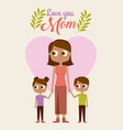 cute woman holding childs love you mom vector image