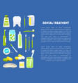 dental treatment banner template with dentist vector image vector image